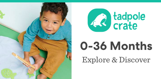 Explore and discover with Tadpole Crate for ages 0 to 36 months