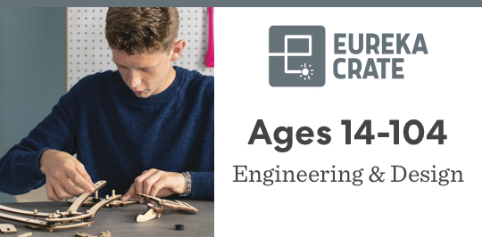 Learn about engineering and design with Eureka Crate for ages 14 to 104