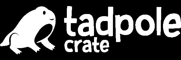 Tadpole Crate